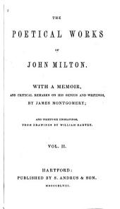 The Poetical Works of John Milton: With a Memoir, and Critical Remarks on His Genius and Writings, Volume 2