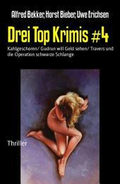Drei Top Krimis #4: Kahlgeschoren/ Gudrun will Geld sehen/ Travers und die Operation schwarze Schlange