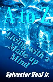 A-to-Z Living with a Made up Mind: I Will Commandments