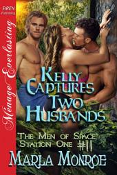 Kelly Captures Two Husbands [The Men of Space Station One 11]