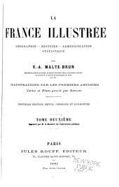 La France illustrée, géographie - histoire -administration - statistique: Volume2