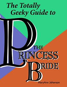 The Totally Geeky Guide to the Princess Bride Book