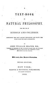 A Text-book on Natural Philosophy: For the Use of Schools Andcolleges : Containing the Most Recent Discoveries and Facts Compiled from Thebest Authorities