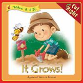 It Grows!: Encouraging kids to grow and eat vegetables