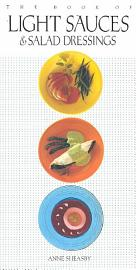 The Book Of Light Sauces   Salad Dressings