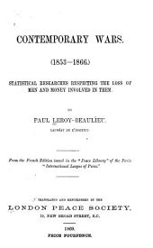 Contemporary Wars, 1853-1866: Statistical Researches Respecting the Loss of Men and Money Involved in Them
