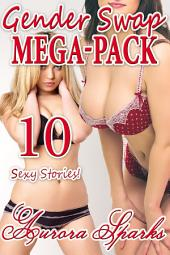 Gender Swap Megapack: 10 Sexy Stories!