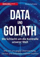 Data und Goliath   Die Schlacht um die Kontrolle unserer Welt PDF