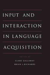 Input and Interaction in Language Acquisition PDF
