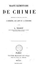 Traité élémentaire de chimie: comprenant les principales applications à l'hygiène, aux arts et à l'industrie