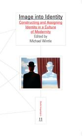 Image Into Identity: Constructing and Assigning Identity in a Culture of Modernity