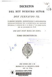 Decretos del rey nuestro señor don Fernando VII.: Reales Ordenes, resoluciones y reglamentos generales expedidos por las Secretarías del Despacho Universal y Consejos de S.M. en los seís meses contados desde 1o de enero hasta fin de diciembre de 1828, Volumen 12