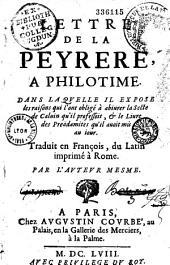 Lettre à Philotime, dans laquelle il expose les raisons qui l'ont obligé à abjurer la secte de Calvin qu'il professoit, et le livre des Préadamites qu'il avait mis au jour. Trad. en françois du latin imprimé à Rome, par l'auteur mesme