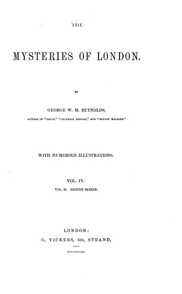 Download The Mysteries of London  First and Second Series  Third Series by T  Miller fourth Series by E  L  Blanchard   Book