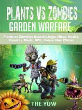 Plants Vs Zombies Guia Do Jogo, Dicas, Hacks, Fraudes, Mods, Apk, Baixar Não Oficial