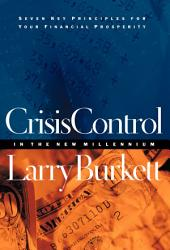 Crisis Control For 2000 and Beyond: Boom or Bust?: Seven Key Principles to Surviving the Coming Economic Upheaval
