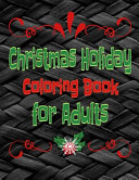 Christmas Holiday Coloring Book for Adults