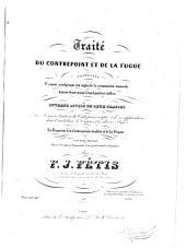 Traité du contrepoint et de la fugue: contenant l'exposé analytique des règles de la composition musicale depuis deux jusqu'à huit parties réelles ...