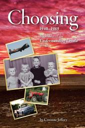 Choosing: 1940-1989: Book Three of the Understanding Ursula Trilogy