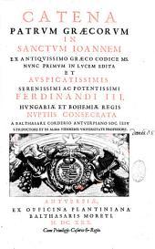Catena Patrum graecorum in sanctum Joannem, ex antiquissimo graeco codice ms. nunc primum in lucem edita... a Balthasare Corderio...