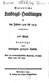 Baierische Landtags-Handlungen in den Jahren 1429 bis 1513: Landtäge des vereinigten ganzen Landes, Band 17