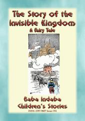 THE STORY OF THE INVISIBLE KINGDOM: Baba Indaba's Children's Stories - Issue 351
