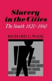 Slavery in the Cities: The South 1820-1860