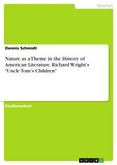 """Nature as a Theme in the History of American Literature. Richard Wright's """"Uncle Tom's Children"""""""