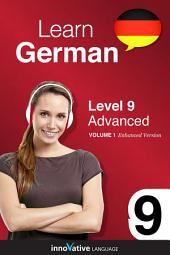 Learn German - Level 9: Advanced: Volume 1: Lessons 1-25