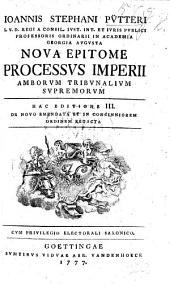 J. S. Pütteri nova epitome processus Imperii amborum tribunalium supremorum. Hac editione III. de nova emendata