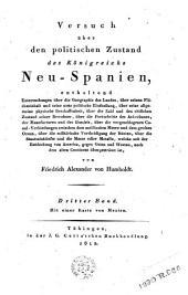 Versuch über den politischen Zustand des Königreichs Neu-Spanien: enthaltend Untersuchungen über die Geographie des Landes .... 3