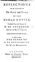 Reflections on the Causes of the Rise and Fall of the Roman Empire  Translated from the French      Fourth edition  To which is added  the   loge of M  de Montesquieu by M  de Maupertuis  translated from the French  by B     PDF