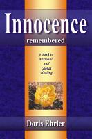 Innocence Remembered  a Path to Personal and Global Healing PDF