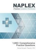 NAPLEX Practice Question Workbook  1 000  Comprehensive Practice Questions  2019 Edition  PDF