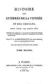 Histoire des guerres de la Vendée et des Chouans, depuis l'année 1792 jusqu'en 1815: précédée d'un abrégé de la statistique du territoire insurgé, et suivie d'un recueil d'anecdotes Vendéennes et de pièces justificatives, Volume2