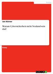 Warum Cybersicherheit nicht Neuland sein darf
