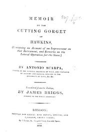 Memoir on the cutting gorget of Hawkins (containing an account of an improvement on that instrument, and remarks on the lateral operation for the stone) ... Translated from the Italian by J. Briggs