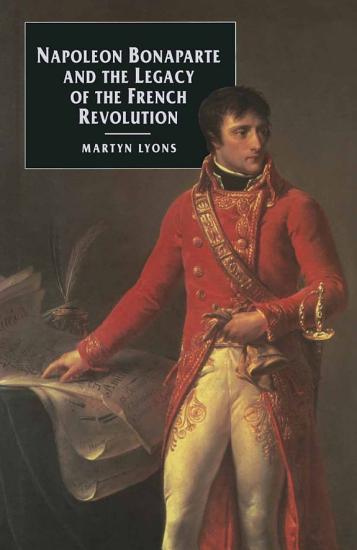 Napoleon Bonaparte and the Legacy of the French Revolution PDF
