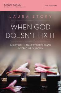 When God Doesn't Fix It Study Guide Book