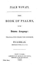 Psalm Wowapi: The Book of Psalms in the Dakota language: translated from the Hebrew