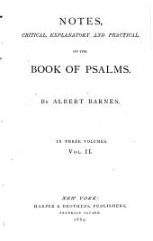 Notes, Critical, Explanatory, and Practical, on the Book of Psalms: Volume 2