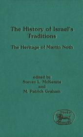 The History of Israel's Traditions: The Heritage of Martin Noth