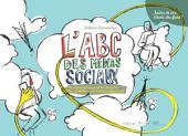 L'ABC des médias sociaux: Ou comment tirer parti de Facebook, Twitter, LinkedIn,... sur le plan professionnel