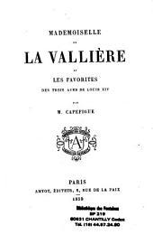 Mademoiselle de la Vallière et les favorites des 3 âges de Louis XIV