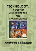 TECHNOLOGY, A STUDY OF MECHANICAL ARTS AND APPLIED SCIENCES