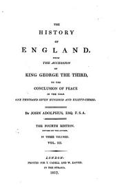 The history of England: from the accession of King George the Third, to the conclusion of peace in the year one thousand seven hundred and eighty-three, Volume 3