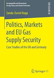 Politics  Markets and EU Gas Supply Security Book