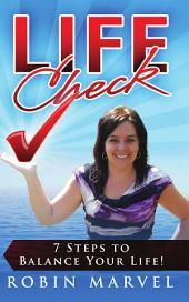 Life Check: 7 Steps to Balance Your Life!