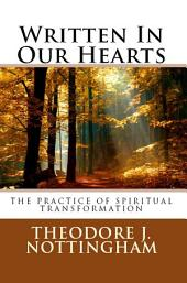 Written in Our Hearts: The Practice of Spiritual Transformation