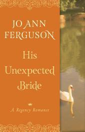His Unexpected Bride: A Regency Romance